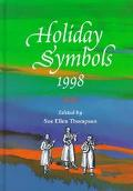 Holiday Symbols: A Guide to the Legend and Lore behind the People, Places, Foods, and Other ...