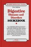 Digestive Diseases And Disorders Sourcebook: Basic Consumer Health Information... (Health Re...
