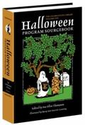 Halloween Program Sourcebook The Story of Halloween, Including Excerpts of Stories and Legen...