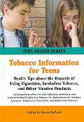 Tobacco Information for Teens Health Tips About the Hazards of Using Cigarettes, Smokeless T...