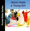 Pocket Bible-Jesus Heals