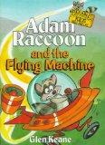 Adam Raccoon & Flying Machine: