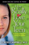 How to Really Love Your Teenager