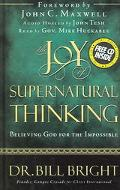 Joy of Supernatural Thinking Believing God for the Impossible