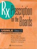 RX: Prescription for the Boards: USMLE Step 2: A Student-to-Student Guide