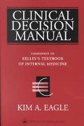 Clinical Decision Manual Companion to Kelley's Textbook of Internal Medicine, 4th Ed