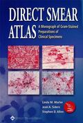 Direct Smear Atlas A Monograph of Gram-Stained Preparations of Clinical Specimens