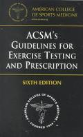 ACSM's Guidelines for Exercise Testing and Prescription: American College of Sports Medicine