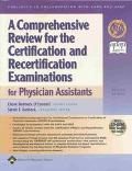 Comprehensive Review for the Certification and Recertification Examinations for Physician As...