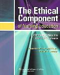 Ethical Component Of Nursing Education Integrating Ethics Into Clinical Experience