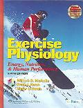 Exercise Physiology Energy, Nutrition, and Human Performance