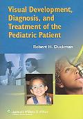 Visual Development, Diagnosis and Treatment of the Pediatric Patient