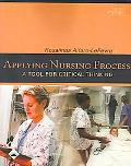 Applying Nursing Process A Tool For Critical Thinking