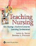 Teaching Nursing Developing a Student-centered Learning Environment
