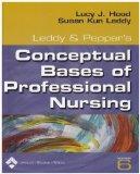 Leddy & Pepper's Conceptual Bases of Professional Nursing (Conceptual Basis of Professional Nursing (Leddy))
