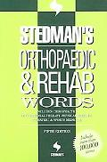 Stedman's Orthopaedic & Rehab Words Includes Chiropractic, Occupational Therapy, Physical Th...