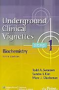Underground Clinical Vignettes Step 1 Biochemistry