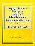 Language Intervention Strategies in Aphasia and