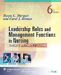 Leadership Roles and Management Functions in Nursing: Theory and Application (Marquis, Leade...