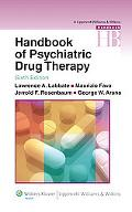 Handbook of Psychiatric Drug Therapy (Lippincott Williams & Wilkins Handbook Series)