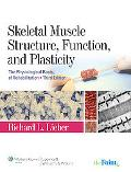 Skeletal Muscle Structure, Function, and Plasticity