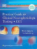 Practical Guide for Clinical Neurophysiologic Testing