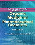 Wilson and Gisvold's Textbook of Organic Medicinal and Pharmaceutical Chemistry