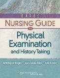 Bates' Nursing Guide to Physical Examination and History Taking (Guide to Physical Exam & History Takin