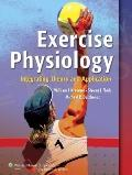 Exercise Physiology : Integrating Theory and Application