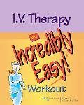 I. V. Therapy: an Incredibly Easy! Workout