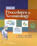 Atlas of Procedures in Neonatology (MacDonald, Atlas of Procedures in Neonatology)