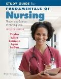 Study Guide for Fundamentals of Nursing : The Art and Science of Nursing Care