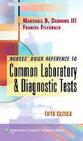 Nurse's Quick Reference to Common Laboratory & Diagnostic Tests (Nurses Quick Reference to Common Laboratory and Diagnostic T)