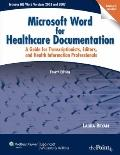 The Microsoft Word for Healthcare Documentation: A Guide for Transcriptionists, Editors, and...