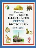 Children's Illustrated French Dictionary: French-English/English-French