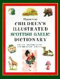 Hippocrene Children's Illustrated Scottish Gaelic Dictionary English-Scottish Gaellic/Scotti...