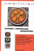 Cuisines of Portuguese Encounters Recipes from Angola, Azores, Brazil, Cape Verde, East Timo...