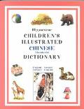 Hippocrene Children's Illustrated Chinese (Mandarin) Dictionary English-Chinese/Chinese-English