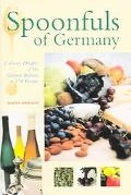Spoonfuls of Germany Culinary Delights of the German Regions in 170 Recipes
