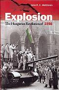 Explosion The Hungarian Uprising of 1956