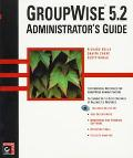 GroupWise 5.2 Administrator's Guide - Richard Beels - Paperback - BK&CD ROM