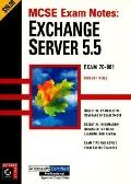 MCSE Exam Notes: Exchange Server 5.5, Vol. 81