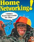 Home Networking! I Didn't Know You Could Do That...