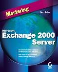 Mastering Microsoft Exchange 2000 Server