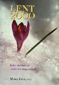 Lent 2000 Daily Meditatios on the Scripture Readings for Lent