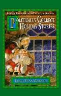 Politically Correct Holiday Stories - James Finn Finn Garner - Hardcover