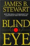 Blind Eye: How the Medical Establishment Let a Doctor Get Away With Murder