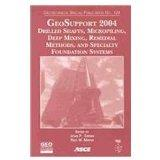 GeoSupport 2004: Drilled Shafts, Micropiling, Deep Mixing, Remedial Methods, and Specialty F...