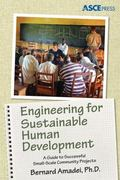 Engineering for Sustainable Human Development : A Guide to Successful Small-Scale Community ...