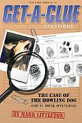Get-a-Clue Devotions: The Case of the Howling Dog and 51 More Mysteries